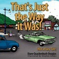 That's Just the Way it Was! - Diane Quackenbush-Douglas