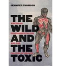 The Wild and the Toxic