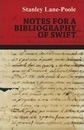 Notes for a Bibliography of Swift - Stanley Lane-Poole