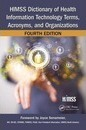 HIMSS Dictionary of Health Information Technology Terms, Acronyms, and Organizations