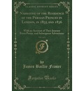 Narrative of the Residence of the Persian Princes in London, in 1835 and 1836, Vol. 1 of 2 - James Baillie Fraser
