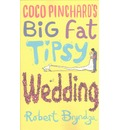 Coco Pinchard's Big Fat Tipsy Wedding