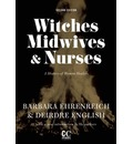 Witches, Midwives, And Nurses (2nd Ed.)