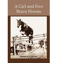 A Girl and Five Brave Horses