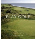 Fifty Places to Play Golf Before You Die