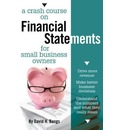 A Crash Course on Financial Statements for Small Business Owners - David Bangs