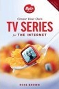 Create Your Own TV Series for the Internet