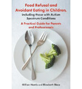 Food Refusal and Avoidant Eating in Children, including those with Autism Spectrum Conditions