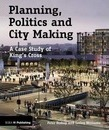 Planning, Politics and City-Making