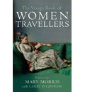 The Virago Book Of Women Travellers. - Mary Morris