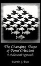 The Changing Shape of Form Criticism - Martin J. Buss