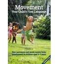 Movement: Your Child's First Language