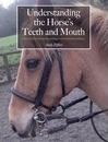 Understanding the Horse's Teeth and Mouth