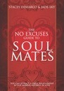 The No Excuses Guide to Soul Mates - Stacey DeMarco