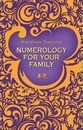 Numerology for Your Family - RoseMaree Templeton