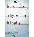 Bird By Bird: Some Instructions on Writing and Life