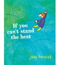 If You Can't Stand The Heat