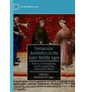 Vernacular Aesthetics in the Later Middle Ages - Katharine W. Jager