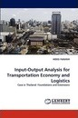 Input-Output Analysis for Transportation Economy and Logistics - HIDEO FUKUISHI
