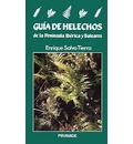 Guia de helechos de la peninsula Iberica y Baleares / Guide Ferns of Iberian Peninsula and Balearic Islands - Enrique Salvo Tierra