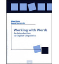 Working whith words : an introduction to english linguistics - Antonia  Sánchez Macarro