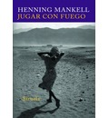 Jugar con fuego / Playing with Fire - Henning Mankell