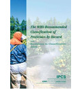 The Who Recommended Classification of Pesticides by Hazard and Guidelines to Classification 2009 - World Health Organization