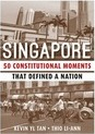 Singapore: 50 Constitutional Moments That Defined a Nation 2015